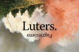 LNB atklās reformācijai veltītu izstādi 'Luters. Pagrieziens'