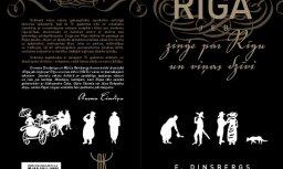 Izdota vēsturiskā 19. gadsimta grāmata 'Rīga jeb ziņģe par Rīgu un viņas dzīvi'