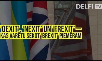 'Delfi' skaidro: 'Oexit', 'Nexit' un 'Frexit' – kas varētu sekot britu piemēram