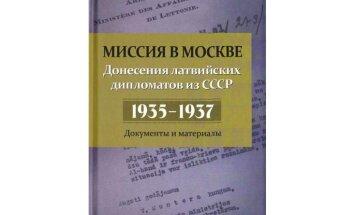 Миссия в Москве. Донесения латвийских дипломатов из СССР, 1935-1937 гг.
