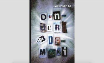 Izdota Jāņa Einfelda jaunākā grāmata 'Dunduri un dēmoni'