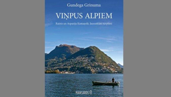 Izdots Gundegas Grīnumas darbs 'Viņpus Alpiem. Rainis un Aspazija Kastaņolā. Jaunatklāti tuvplāni'