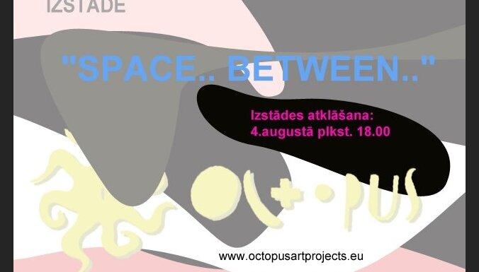 """Ventspilī tiks atklāta mākslas projekta """"Octopus"""" izstāde """"Space.. Between.."""""""