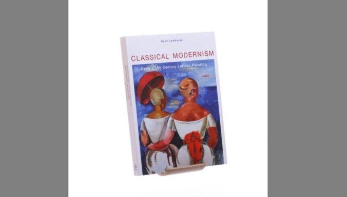 Iznācis Daces Lambergas grāmatas 'Klasiskais modernisms: Latvijas glezniecība 20. gadsimta sākumā' tulkojums angļu valodā