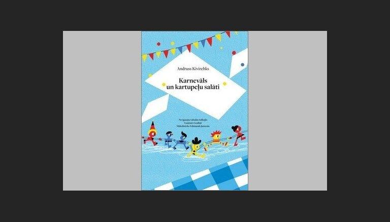 Izdota jauna Andrusa Kivirehka grāmata bērniem 'Karnevāls un kartupeļu salāti'