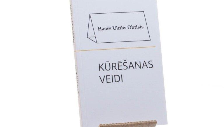 Klajā laists kritiķa Hansa Ulriha Obrista darbs 'Kūrēšanas veidi'