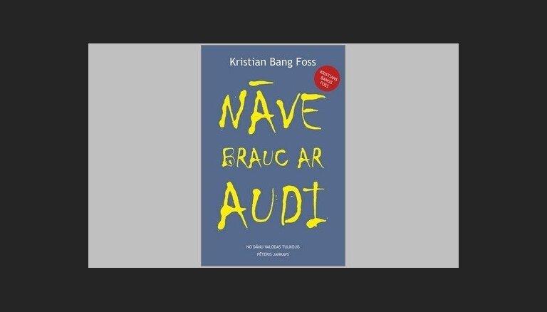 Latviski izdots Kristiana Banga Fosa romāns 'Nāve brauc ar audi'
