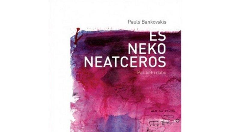 'Satori' grāmatas apskats: Pauls Bankovskis 'Es neko neatceros'