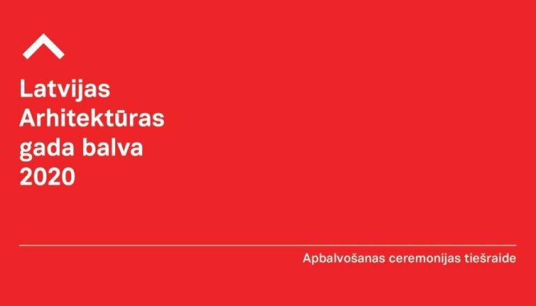 Latvijas Arhitektūras gada balvas 2020 pasniegšanas ceremonija. Video tiešraide
